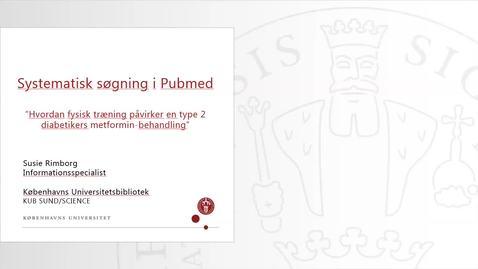 Thumbnail for entry Systematisk søgning i Pubmed 2