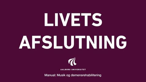 Thumbnail for entry Manual sang og musik: Livets afslutning video 1