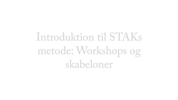 Workshop og metode
