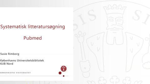 Thumbnail for entry Systematisk søgning i Pubmed